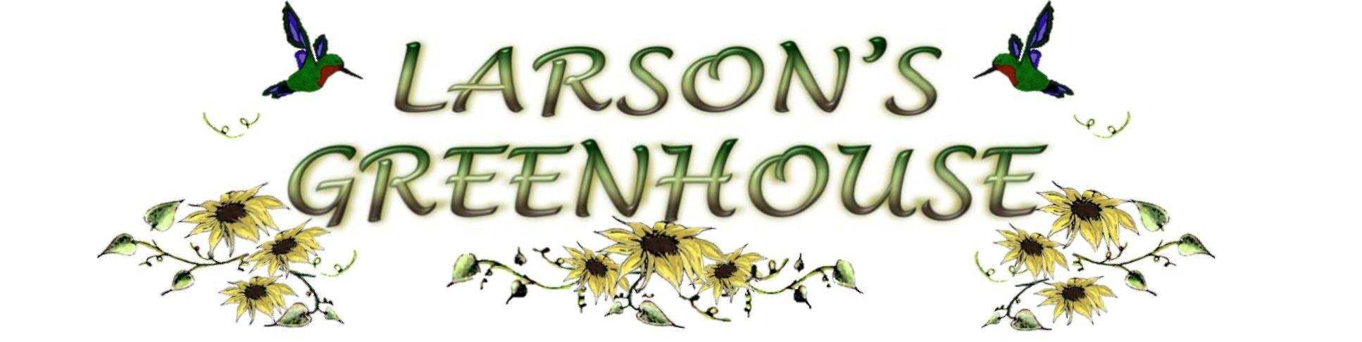 Larson's Greenhouse